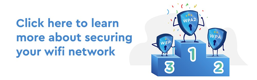Click for more info about securing your network