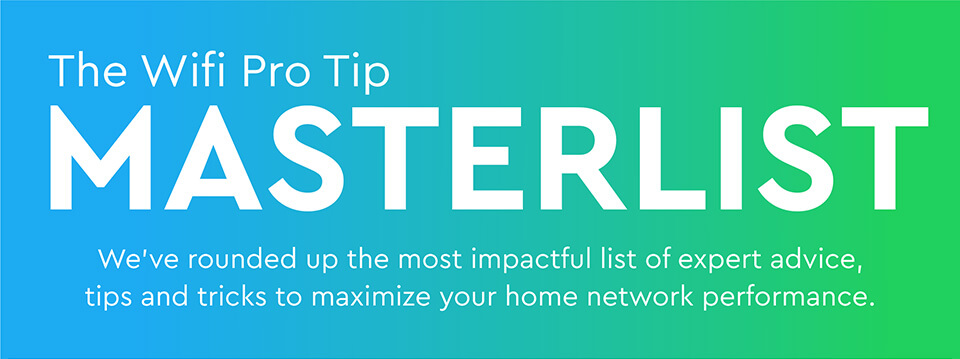 Masterlist of Wifi Improvement Tips